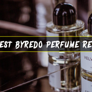 5 Best Byredo Perfume Review