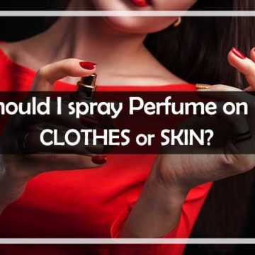 Should I spray Perfume on my Clothes or Skin?