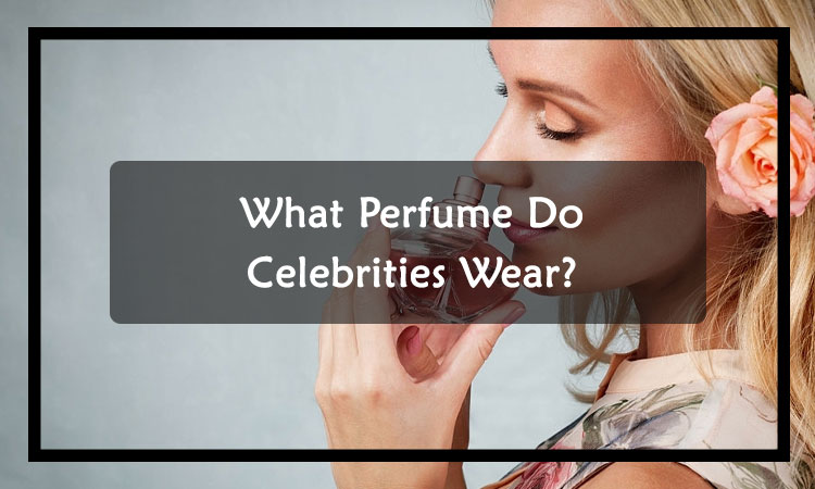 What-perfume-do-celebrities-wear