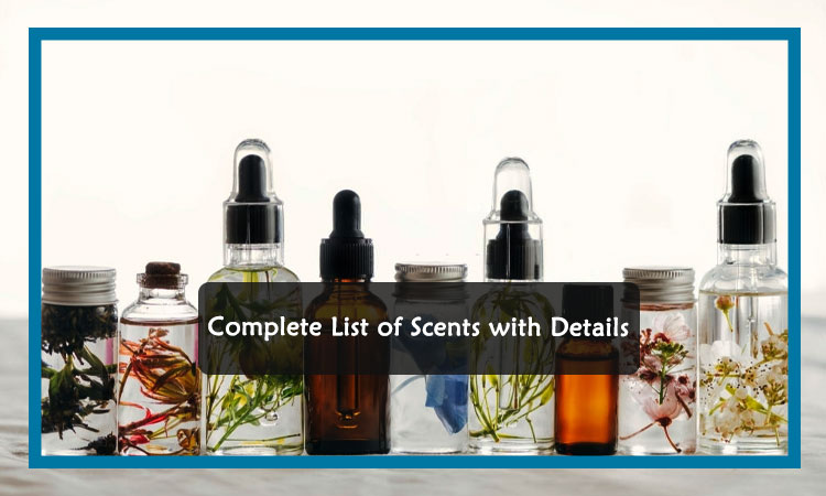Complete List of Scents with Details