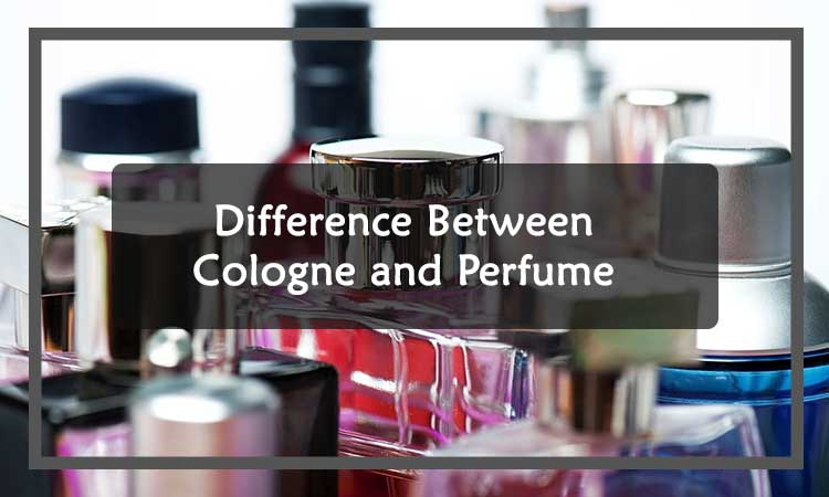 Difference Between Cologne and Perfume