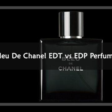 Bleu De Chanel EDT vs EDP Perfume