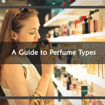 A Guide to Perfume Types