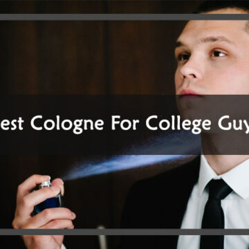 Best-Cologne-For-College-Guys