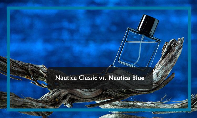 Nautica Classic vs. Nautica Blue